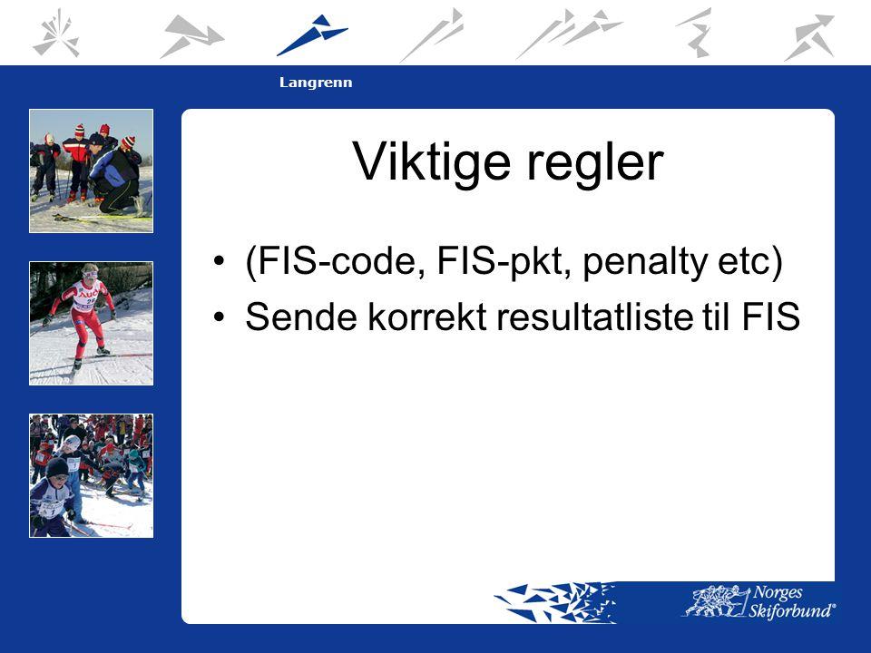 6 Langrenn Viktige regler •(FIS-code, FIS-pkt, penalty etc) •Sende korrekt resultatliste til FIS