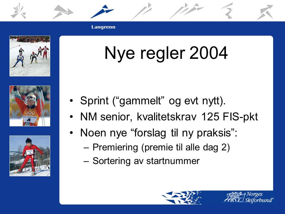 7 Langrenn Nye regler 2004 •Sprint ( gammelt og evt nytt).