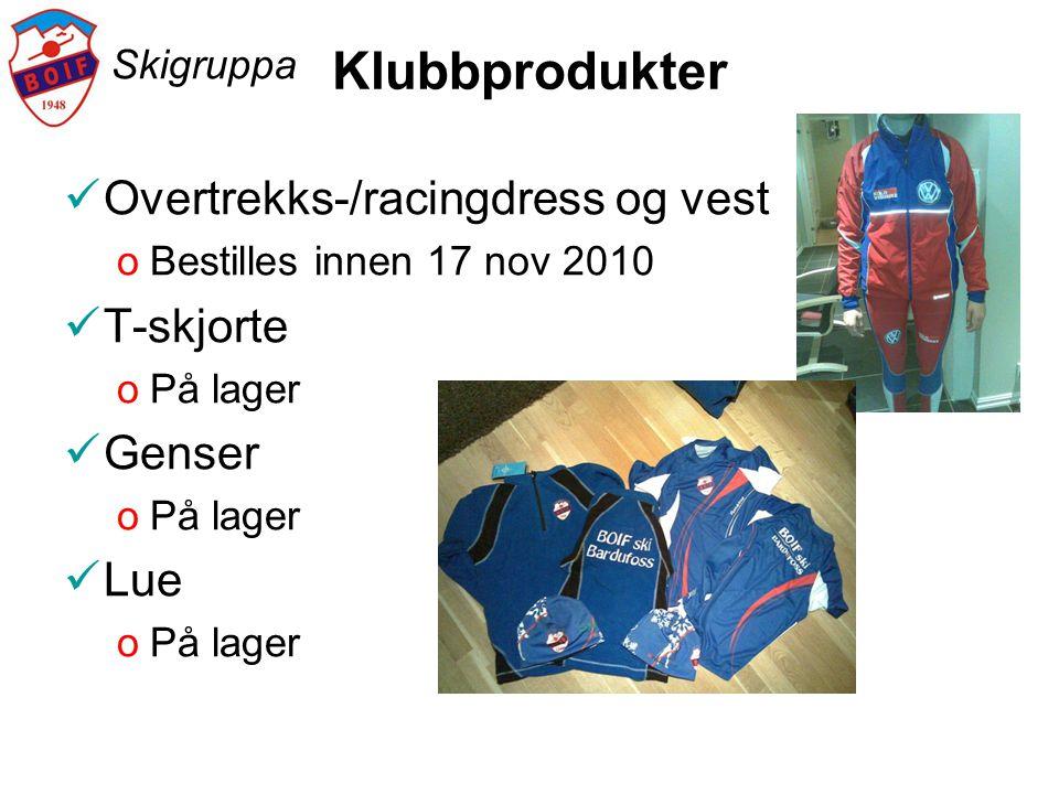 Skigruppa Klubbprodukter  Overtrekks-/racingdress og vest oBestilles innen 17 nov 2010  T-skjorte oPå lager  Genser oPå lager  Lue oPå lager