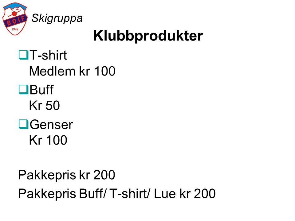 Skigruppa Klubbprodukter  T-shirt Medlem kr 100  Buff Kr 50  Genser Kr 100 Pakkepris kr 200 Pakkepris Buff/ T-shirt/ Lue kr 200