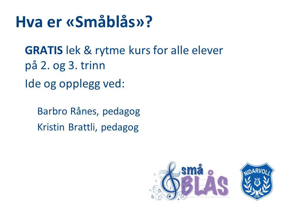 Hva er «Småblås».• GRATIS lek & rytme kurs for alle elever på 2.