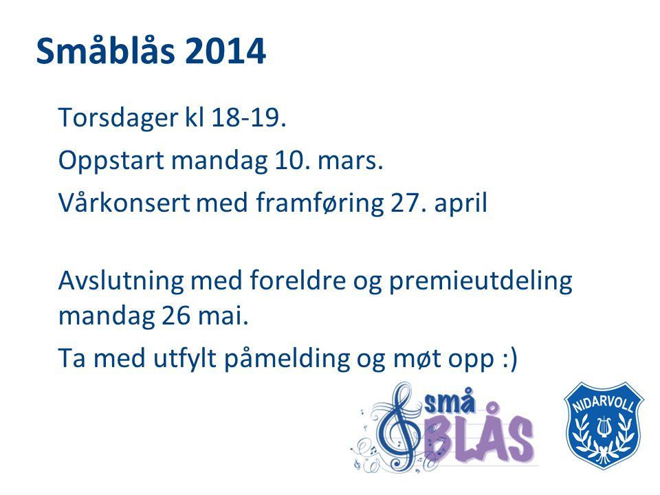 Småblås 2014 • Torsdager kl 18-19.• Oppstart mandag 10.