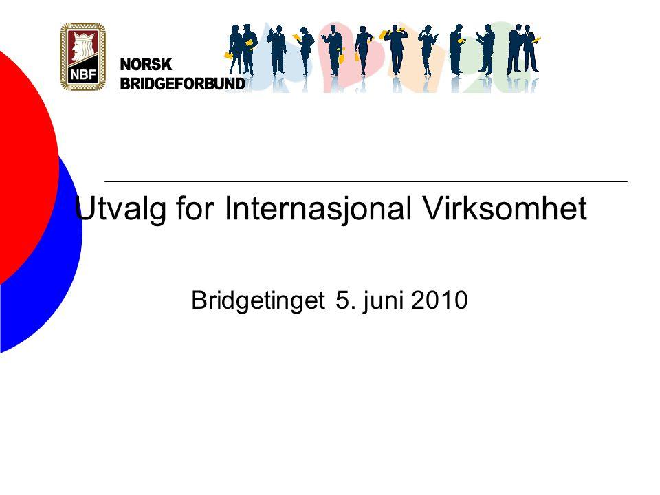 Utvalg for Internasjonal Virksomhet Bridgetinget 5. juni 2010