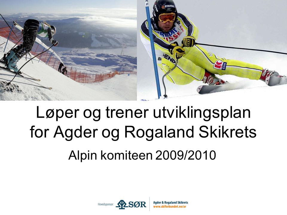 Løper og trener utviklingsplan for Agder og Rogaland Skikrets Alpin komiteen 2009/2010