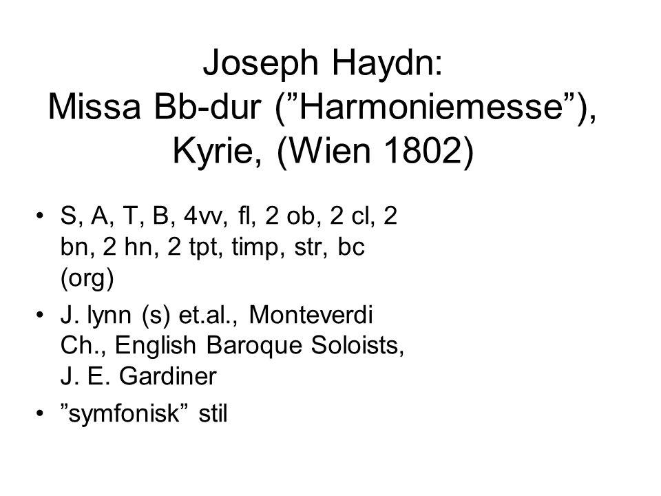 "Joseph Haydn: Missa Bb-dur (""Harmoniemesse""), Kyrie, (Wien 1802) •S, A, T, B, 4vv, fl, 2 ob, 2 cl, 2 bn, 2 hn, 2 tpt, timp, str, bc (org) •J. lynn (s)"