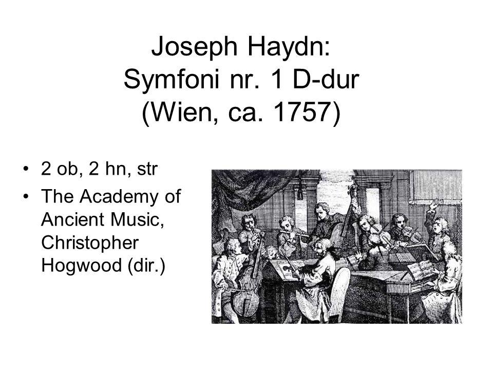 Joseph Haydn: Symfoni nr. 1 D-dur (Wien, ca. 1757) •2 ob, 2 hn, str •The Academy of Ancient Music, Christopher Hogwood (dir.)