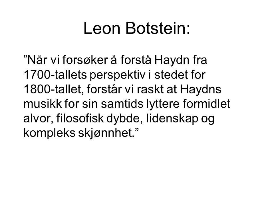 """Leon Botstein: """"Når vi forsøker å forstå Haydn fra 1700-tallets perspektiv i stedet for 1800-tallet, forstår vi raskt at Haydns musikk for sin samtids"""