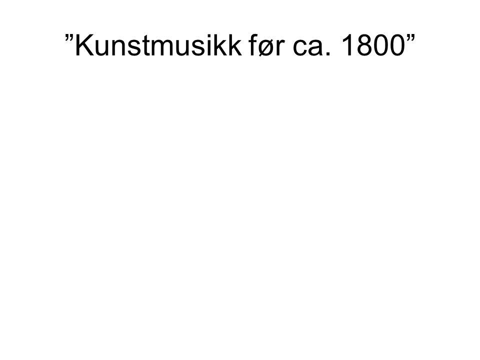 """""""Kunstmusikk før ca. 1800"""""""
