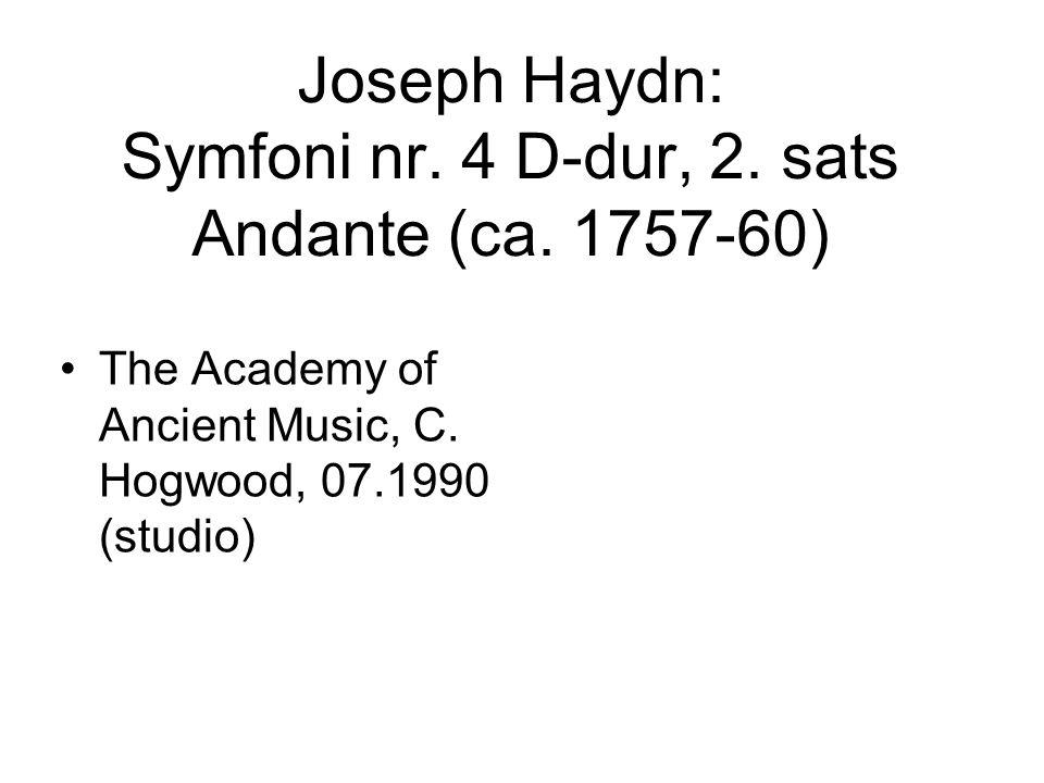 Joseph Haydn: Symfoni nr. 4 D-dur, 2. sats Andante (ca. 1757-60) •The Academy of Ancient Music, C. Hogwood, 07.1990 (studio)
