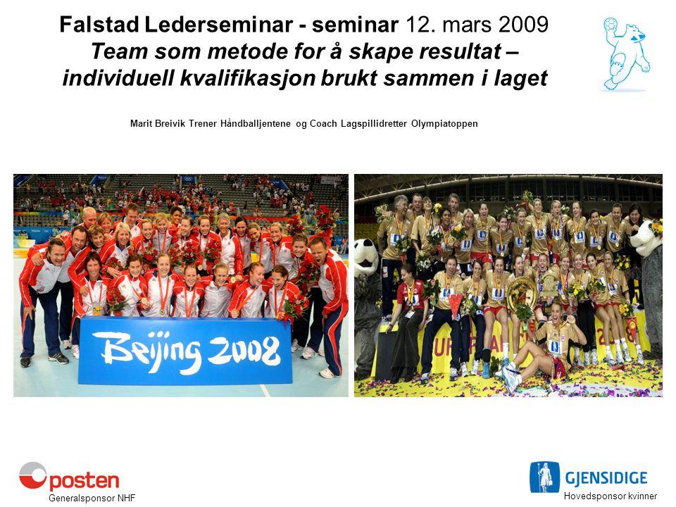 Falstad Lederseminar - seminar 12. mars 2009 Team som metode for å skape resultat – individuell kvalifikasjon brukt sammen i laget Marit Breivik Trene