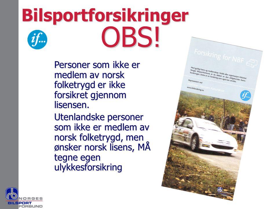 OBS! Personer som ikke er medlem av norsk folketrygd er ikke forsikret gjennom lisensen. Utenlandske personer som ikke er medlem av norsk folketrygd,