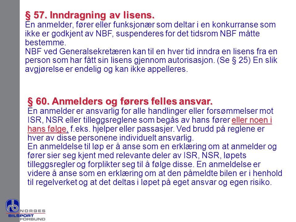 § 60. Anmelders og førers felles ansvar. eller noen i hans følge En anmelder er ansvarlig for alle handlinger eller forsømmelser mot ISR, NSR eller ti