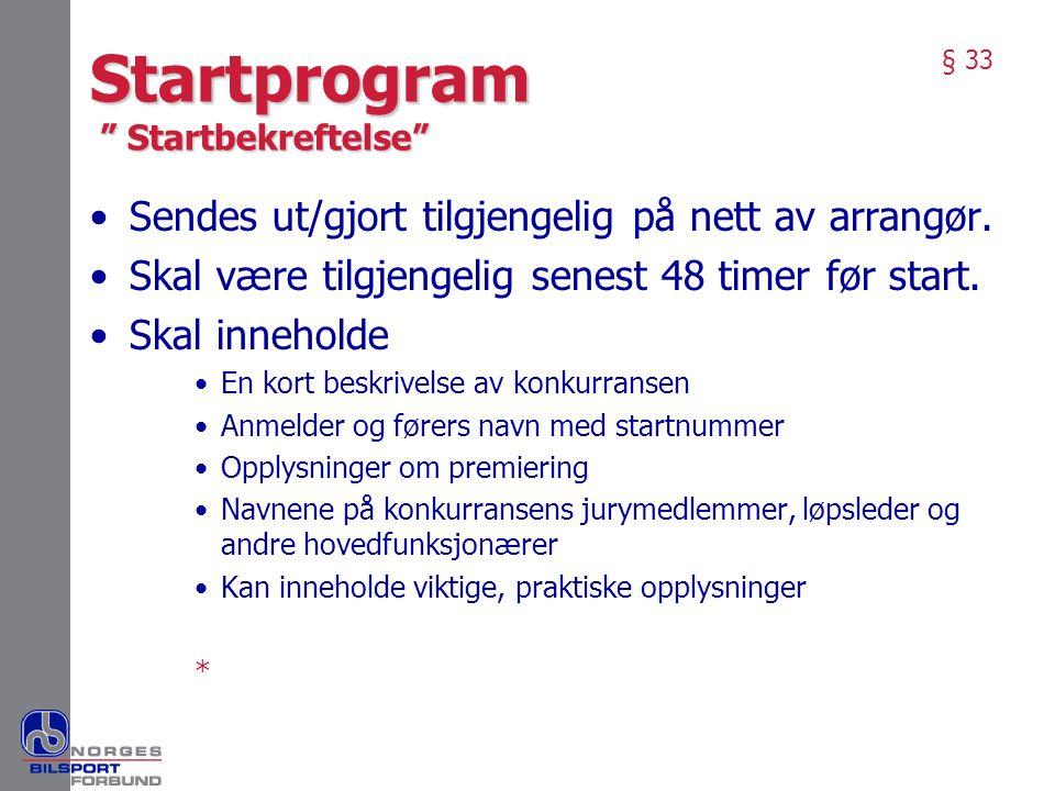 """Startprogram """" Startbekreftelse"""" •Sendes ut/gjort tilgjengelig på nett av arrangør. •Skal være tilgjengelig senest 48 timer før start. •Skal inneholde"""
