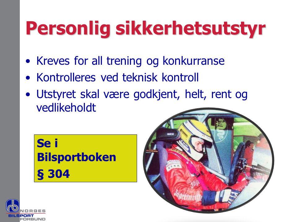 Personlig sikkerhetsutstyr •Kreves for all trening og konkurranse •Kontrolleres ved teknisk kontroll •Utstyret skal være godkjent, helt, rent og vedli