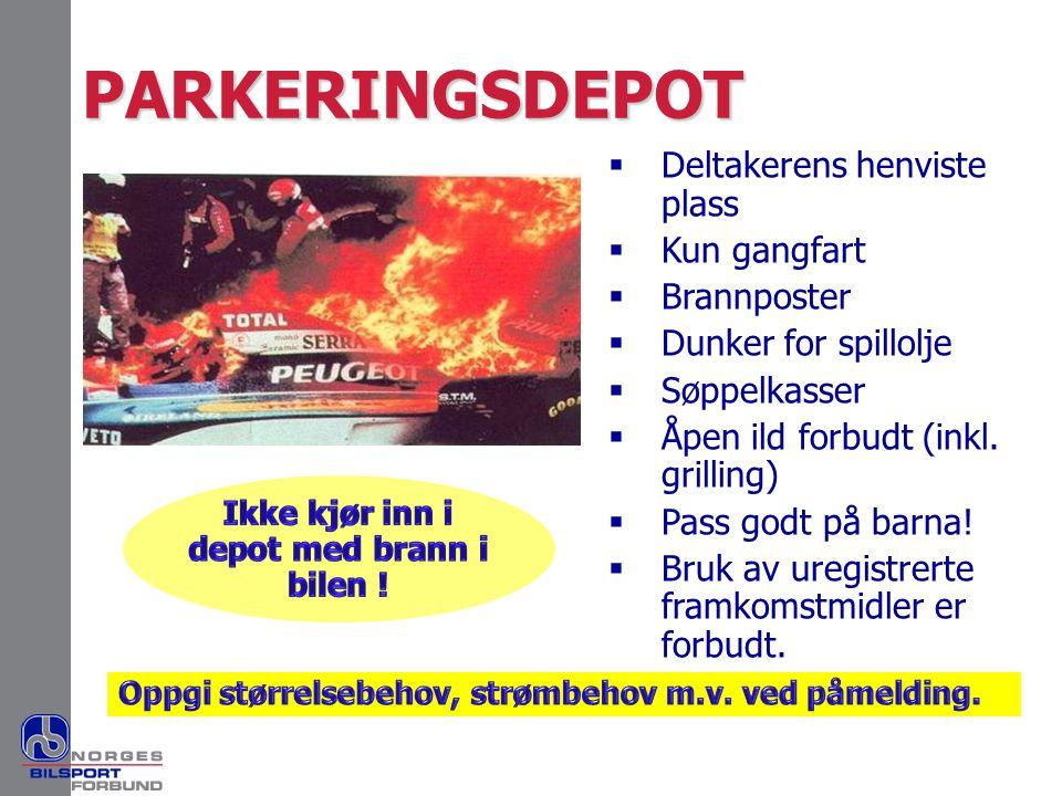 PARKERINGSDEPOT  Deltakerens henviste plass  Kun gangfart  Brannposter  Dunker for spillolje  Søppelkasser  Åpen ild forbudt (inkl. grilling) 