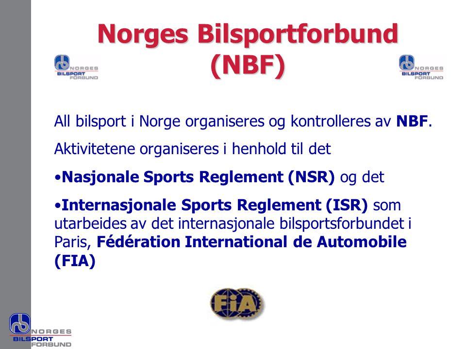 All bilsport i Norge organiseres og kontrolleres av NBF. Aktivitetene organiseres i henhold til det •Nasjonale Sports Reglement (NSR) og det •Internas