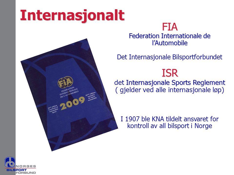 FIA Federation Internationale de l'Automobile Det Internasjonale BilsportforbundetISR Internasjonale Sports Reglement det Internasjonale Sports Reglem