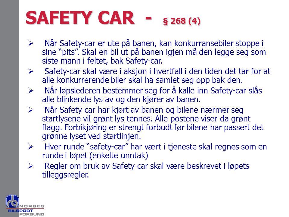 """ Når Safety-car er ute på banen, kan konkurransebiler stoppe i sine """"pits"""". Skal en bil ut på banen igjen må den legge seg som siste mann i feltet, b"""