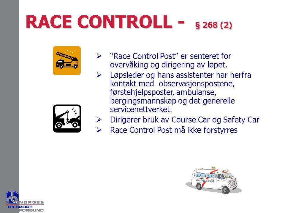""" """"Race Control Post"""" er senteret for overvåking og dirigering av løpet.  Løpsleder og hans assistenter har herfra kontakt med observasjonspostene, f"""