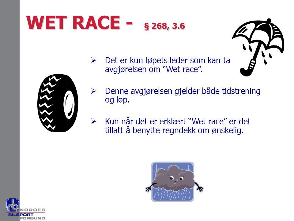 """ Det er kun løpets leder som kan ta avgjørelsen om """"Wet race"""".  Denne avgjørelsen gjelder både tidstrening og løp.  Kun når det er erklært """"Wet rac"""