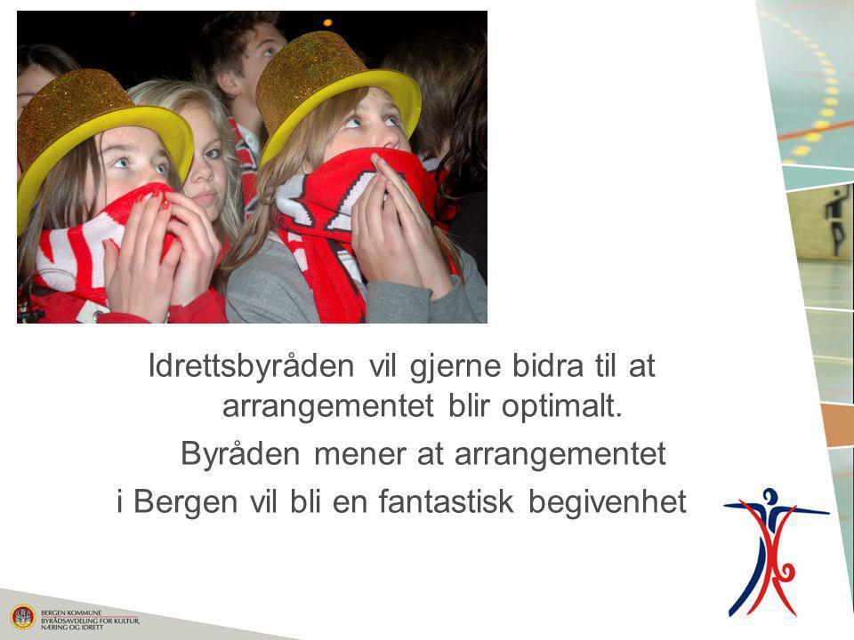 Idrettsbyråden vil gjerne bidra til at arrangementet blir optimalt. Byråden mener at arrangementet i Bergen vil bli en fantastisk begivenhet