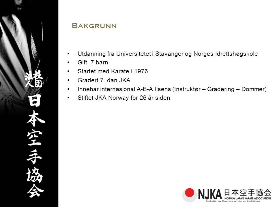 Bakgrunn •Utdanning fra Universitetet i Stavanger og Norges Idrettshøgskole •Gift, 7 barn •Startet med Karate i 1976 •Gradert 7.