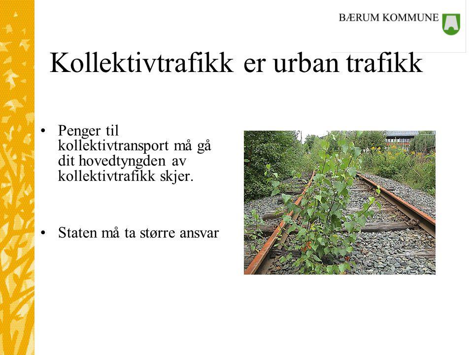 Kollektivtrafikk er urban trafikk •Penger til kollektivtransport må gå dit hovedtyngden av kollektivtrafikk skjer.