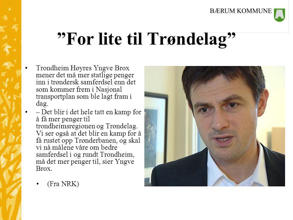 For lite til Trøndelag •Trondheim Høyres Yngve Brox mener det må mer statlige penger inn i trøndersk samferdsel enn det som kommer frem i Nasjonal transportplan som ble lagt fram i dag.