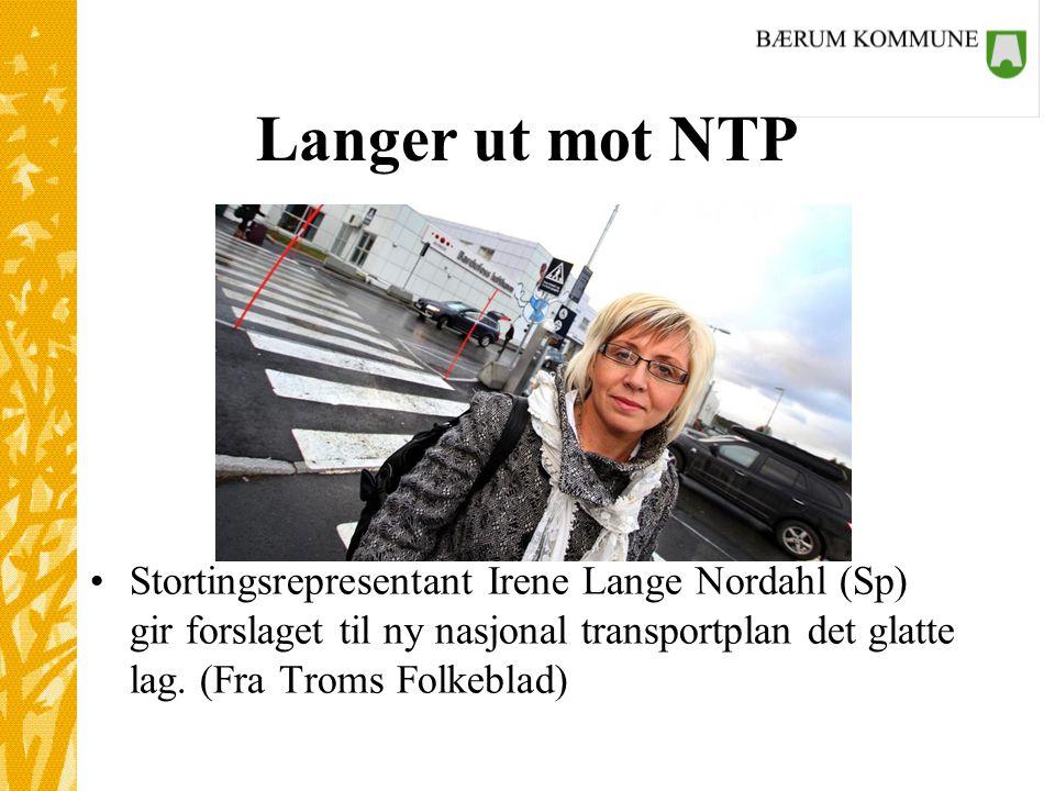 Langer ut mot NTP •Stortingsrepresentant Irene Lange Nordahl (Sp) gir forslaget til ny nasjonal transportplan det glatte lag.