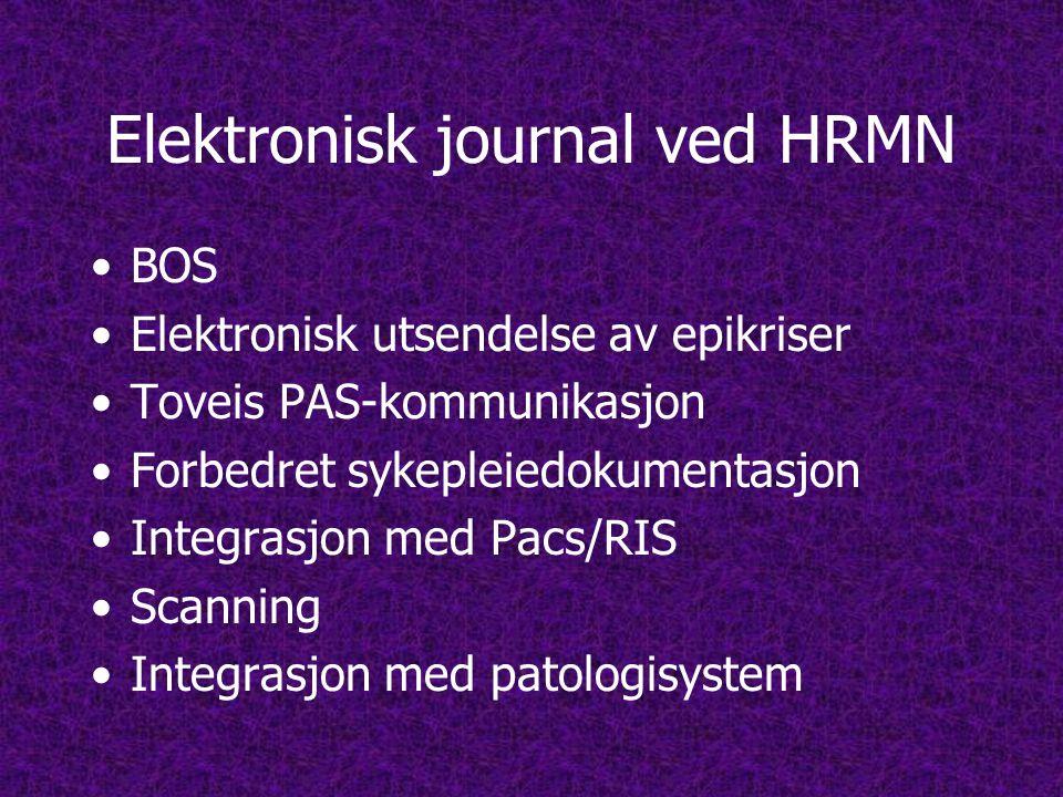 Elektronisk journal ved HRMN •BOS •Elektronisk utsendelse av epikriser •Toveis PAS-kommunikasjon •Forbedret sykepleiedokumentasjon •Integrasjon med Pacs/RIS •Scanning •Integrasjon med patologisystem