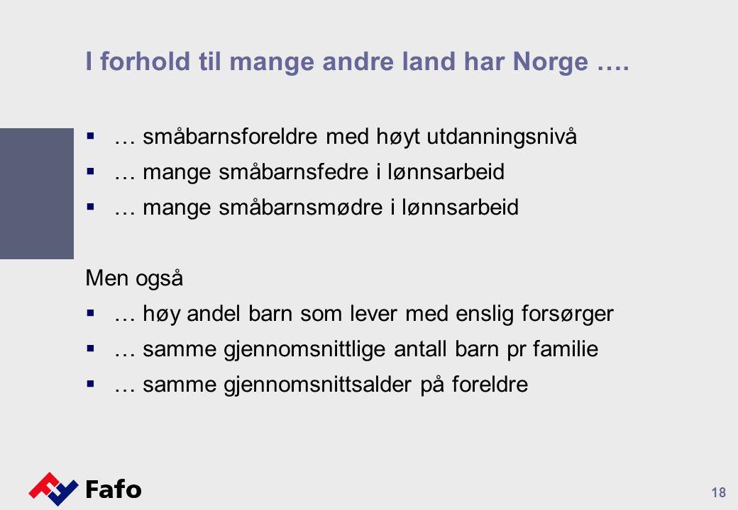 18 I forhold til mange andre land har Norge ….
