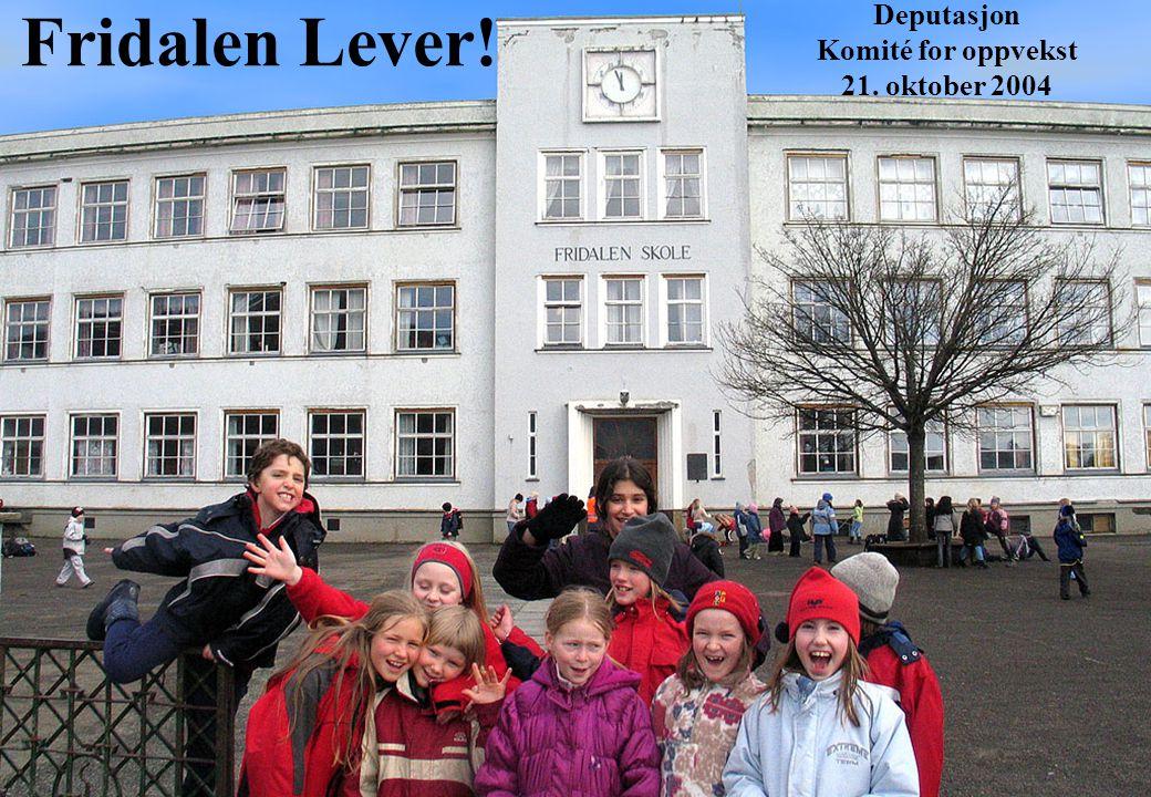 www.fridalenlever.com 1 Fridalen Lever! Deputasjon Komité for oppvekst 21. oktober 2004