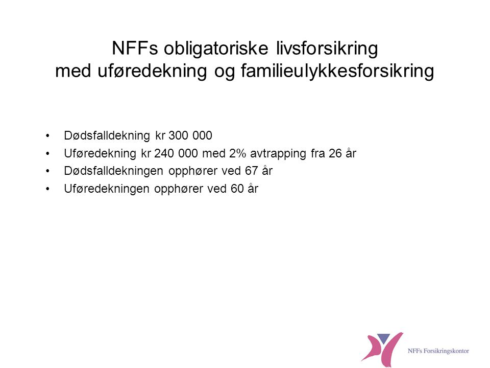 Penger å spare på NFFs innboforsikring •NFFs innboforsikring, innbosum 1,5 mill og kr 2 000 i EA koster kr 1 524 for Oslo •Individuell innboforsikring i Oslo 10 med brann og innbruddsalarm knyttet til vaktsentral 1,5 mill i innbosum og kr.