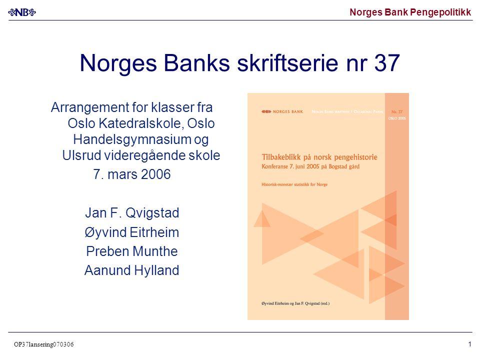 Norges Bank Pengepolitikk OP37lansering070306 2 Hva er priser? Relativ verdi 1 pris Vare 1Vare 2