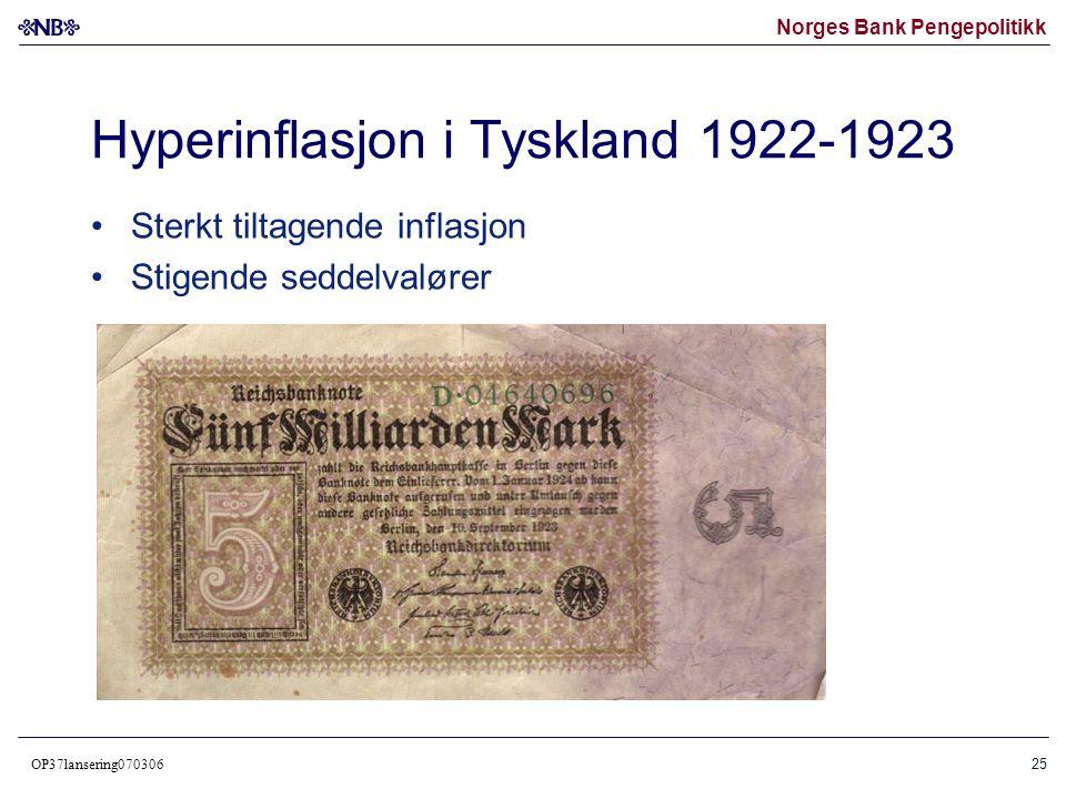 Norges Bank Pengepolitikk OP37lansering070306 26 Hyperinflasjon Tyskland 1922-1923 pengesedlene ble brukt til oppvarming