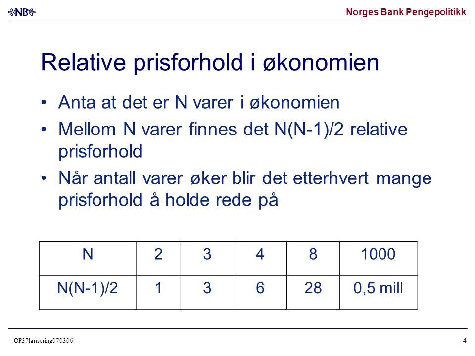 Norges Bank Pengepolitikk OP37lansering070306 5 Relative prisforhold for N=8 varer p_ij = P_i/P_j, i,j=1,...,8, i≠j 28 priser