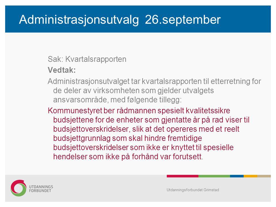 Administrasjonsutvalg 26.september Sak: Kvartalsrapporten Vedtak: Administrasjonsutvalget tar kvartalsrapporten til etterretning for de deler av virks