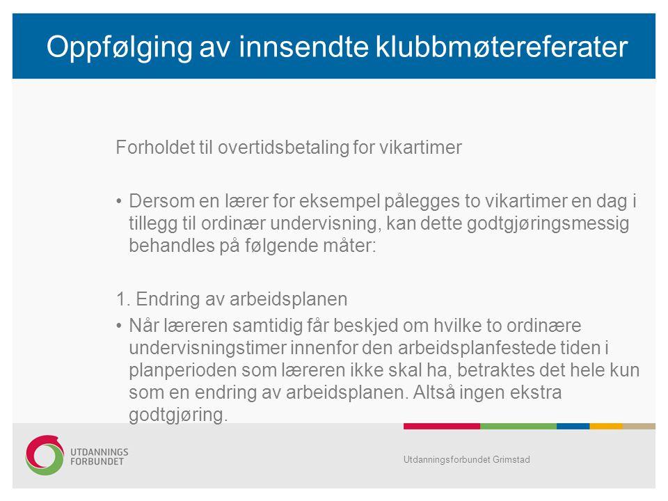 Oppfølging av innsendte klubbmøtereferater 2.Overtid •Dersom pkt.
