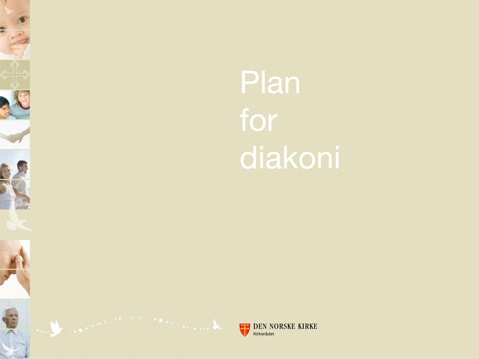 Hva ønsker vi å oppnå med diakonale tiltak.