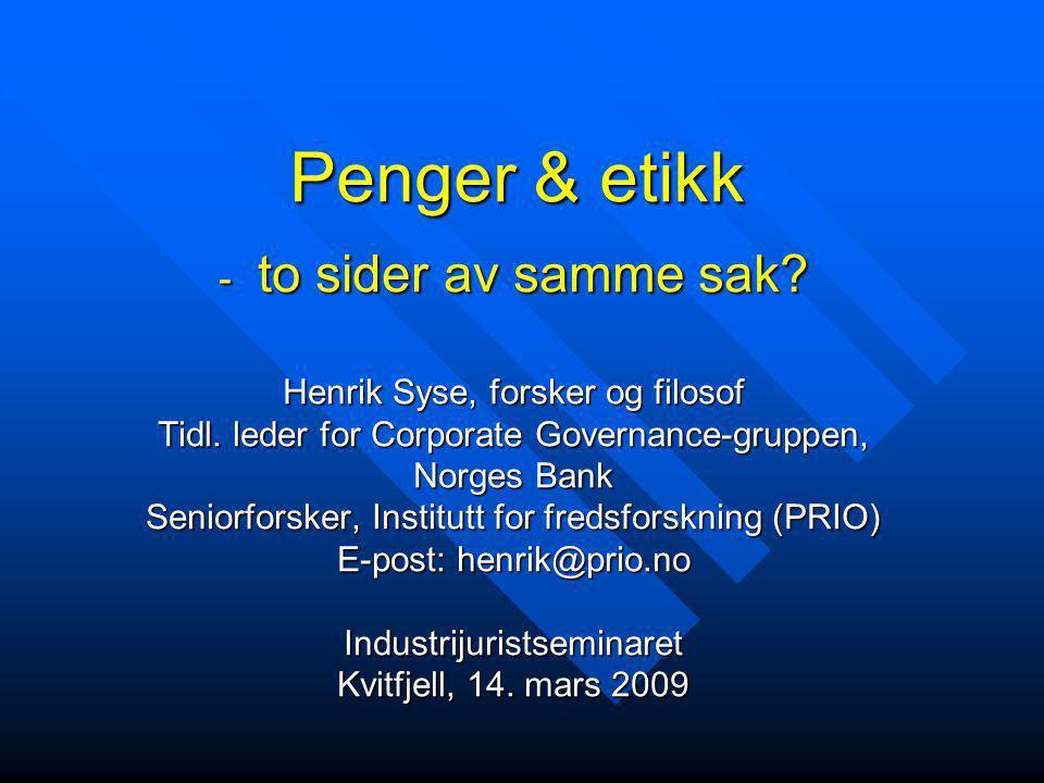 Penger & etikk - to sider av samme sak.Henrik Syse, forsker og filosof Tidl.