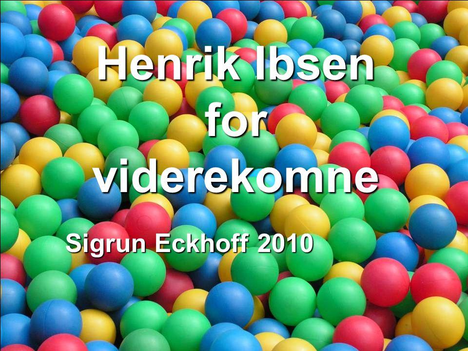 Henrik Ibsen forviderekomne Sigrun Eckhoff 2010
