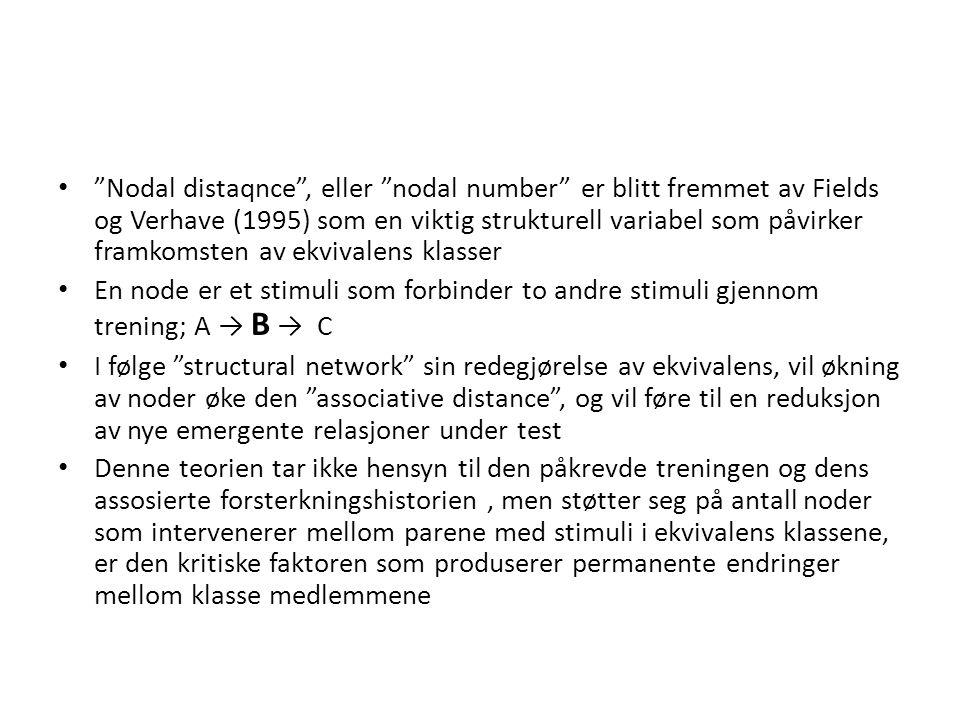 """• """"Nodal distaqnce"""", eller """"nodal number"""" er blitt fremmet av Fields og Verhave (1995) som en viktig strukturell variabel som påvirker framkomsten av"""