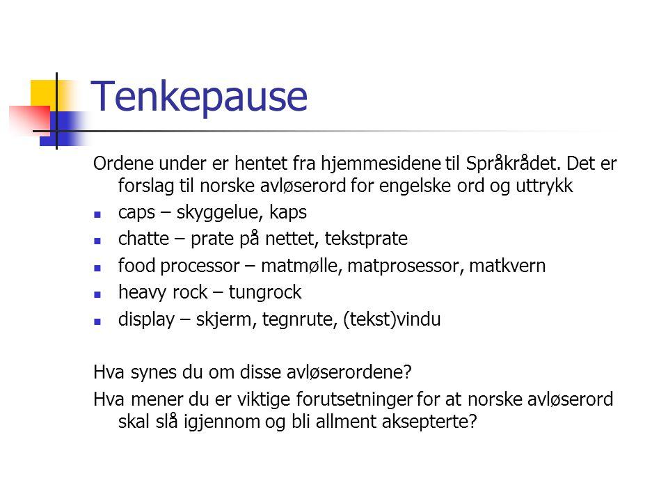 Tiden integrerer alle ord I den følgende teksten som du nå skal få lese, er alle ord eller ordelementer som ikke har sin opprinnelse i gammelnorsk, kursivert.