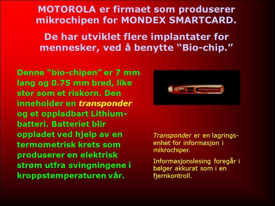 MOTOROLA er firmaet som produserer mikrochipen for MONDEX SMARTCARD.