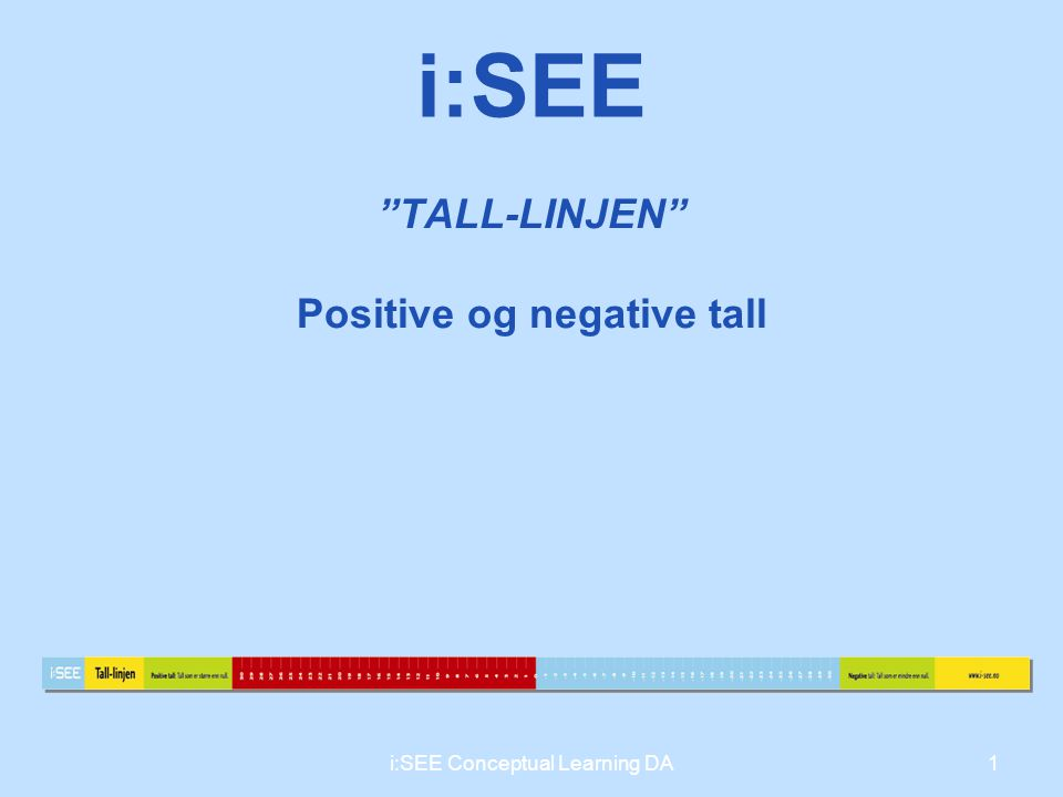 """TALL-LINJEN"" Positive og negative tall 1i:SEE Conceptual Learning DA i:SEE"