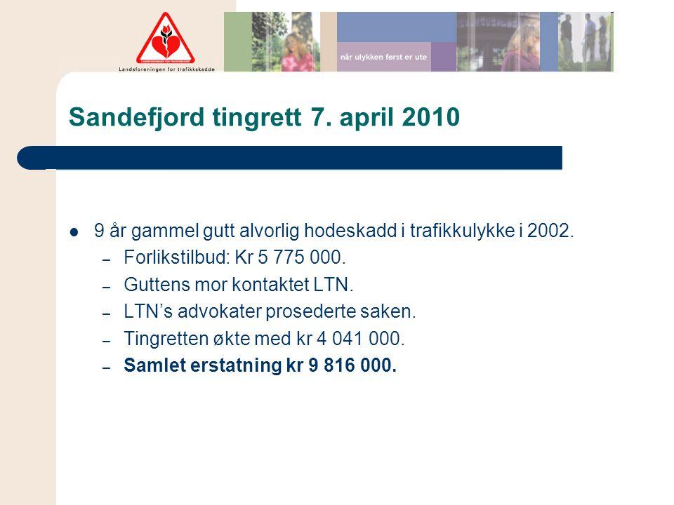 Sandefjord tingrett 7. april 2010  9 år gammel gutt alvorlig hodeskadd i trafikkulykke i 2002. – Forlikstilbud: Kr 5 775 000. – Guttens mor kontaktet
