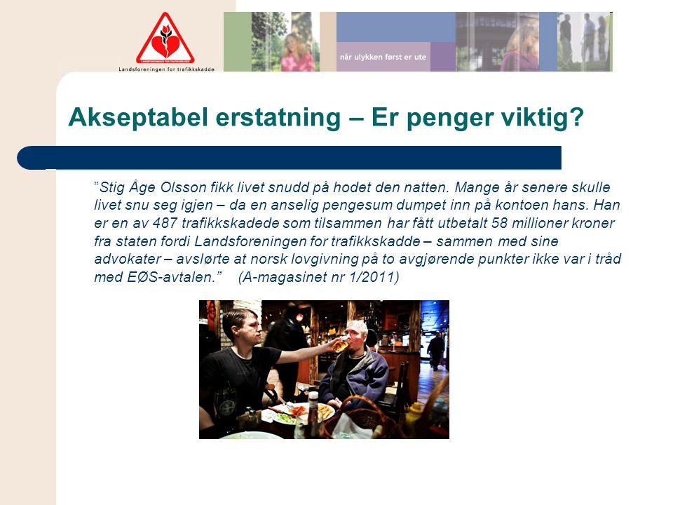 """Akseptabel erstatning – Er penger viktig? """"Stig Åge Olsson fikk livet snudd på hodet den natten. Mange år senere skulle livet snu seg igjen – da en an"""