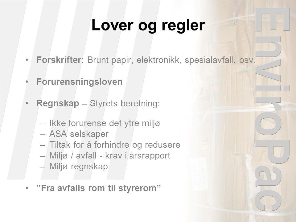 Lover og regler •Forskrifter: Brunt papir, elektronikk, spesialavfall.