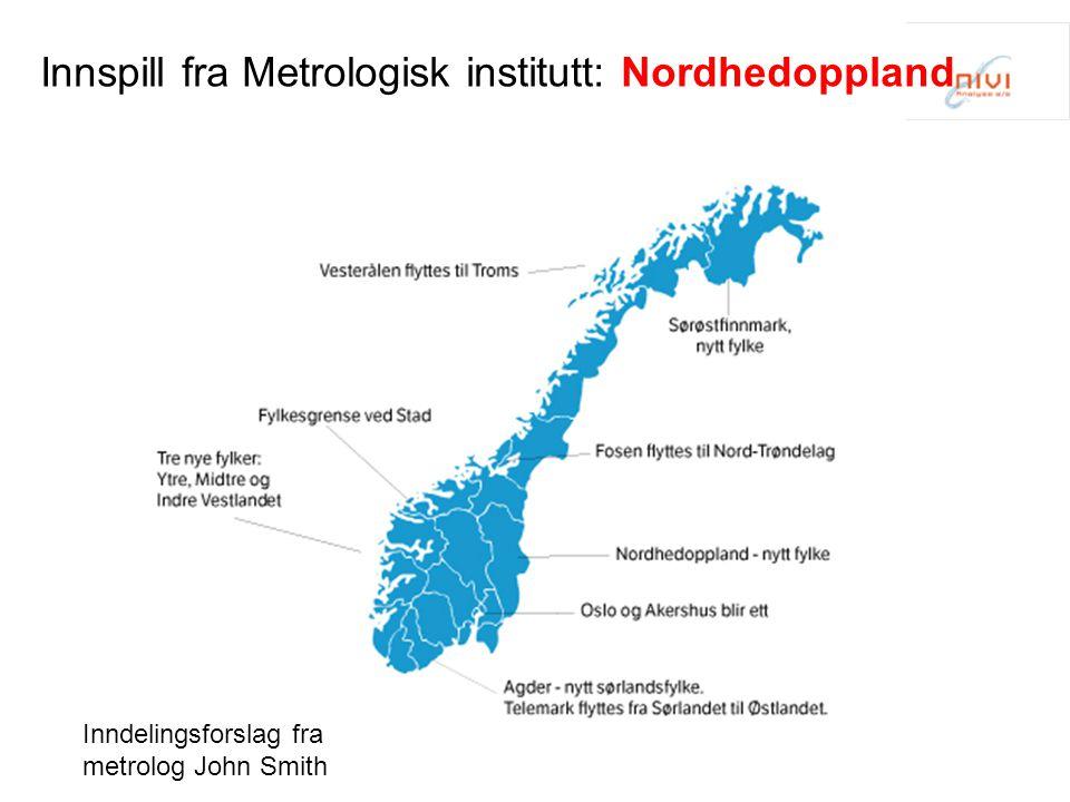 Innspill fra Metrologisk institutt: Nordhedoppland Inndelingsforslag fra metrolog John Smith