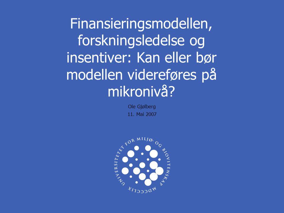 Finansieringsmodellen, forskningsledelse og insentiver: Kan eller bør modellen videreføres på mikronivå.